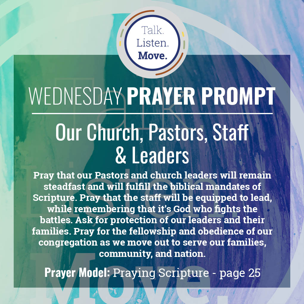 wednesday - pray for our church, pastors, staff and church leaders