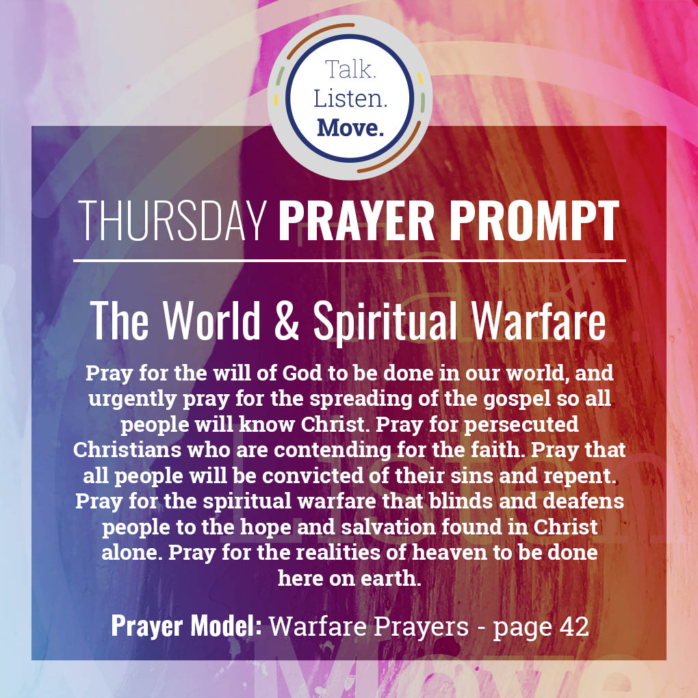 Thursday- pray for the world and spiritual warfare