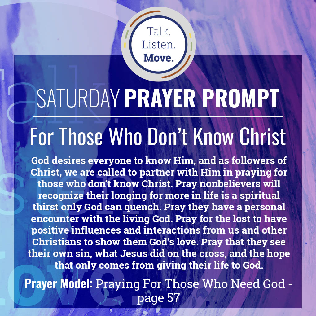 saturday - pray for those who don't know Christ